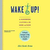 Wake Up!: Escaping Life on Autopilot Audiobook, by Chris Barez-Brown