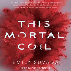 This Mortal Coil Audiobook, by Emily Suvada