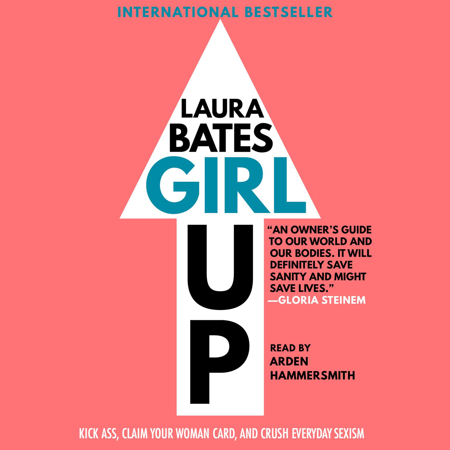 Printable Girl Up: Kick Ass, Claim Your Woman Card, and Crush Everyday Sexism Audiobook Cover Art