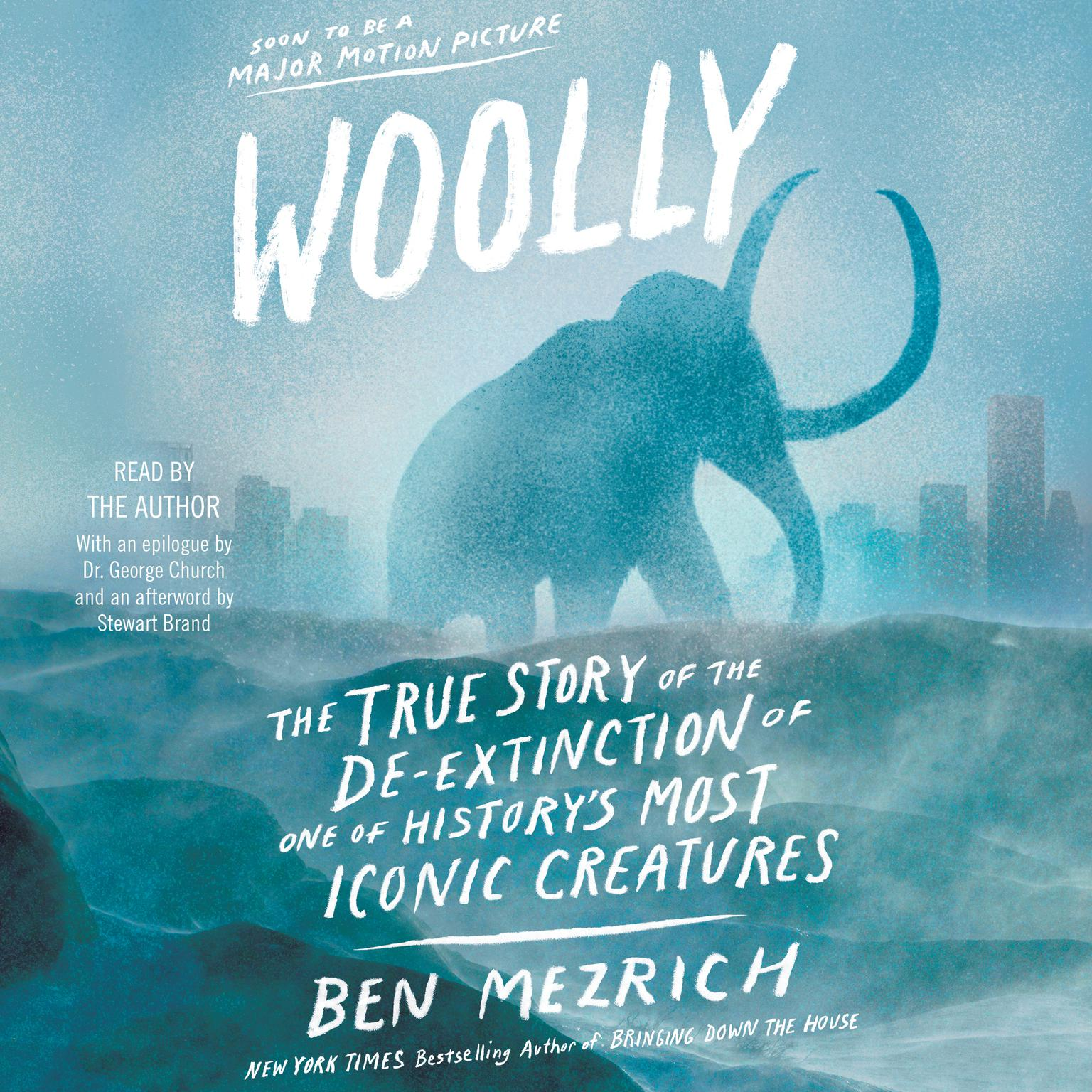 Printable Woolly: The True Story of the Quest to Revive one of History's Most Iconic Extinct Creatures Audiobook Cover Art