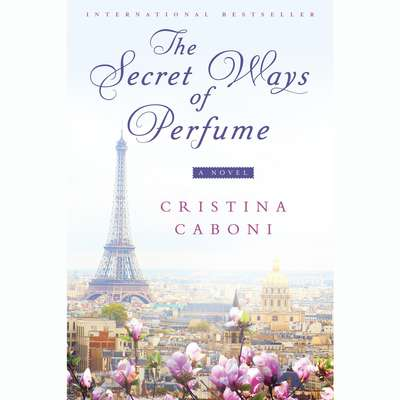 The Secret Ways of Perfume Audiobook, by Cristina Caboni
