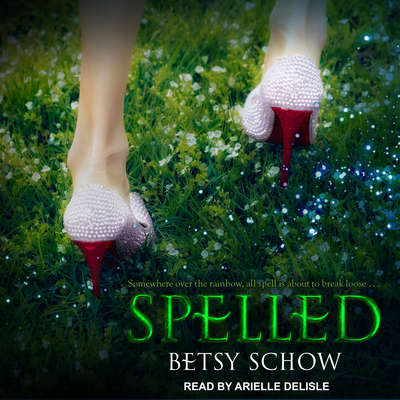 Spelled Audiobook, by Betsy Schow