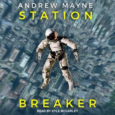 Station Breaker Audiobook, by Andrew Mayne