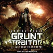 Grunt Traitor: A Task Force Ombra Novel Audiobook, by Weston Ochse