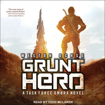 Grunt Hero: A Task Force Ombra Novel Audiobook, by Weston Ochse