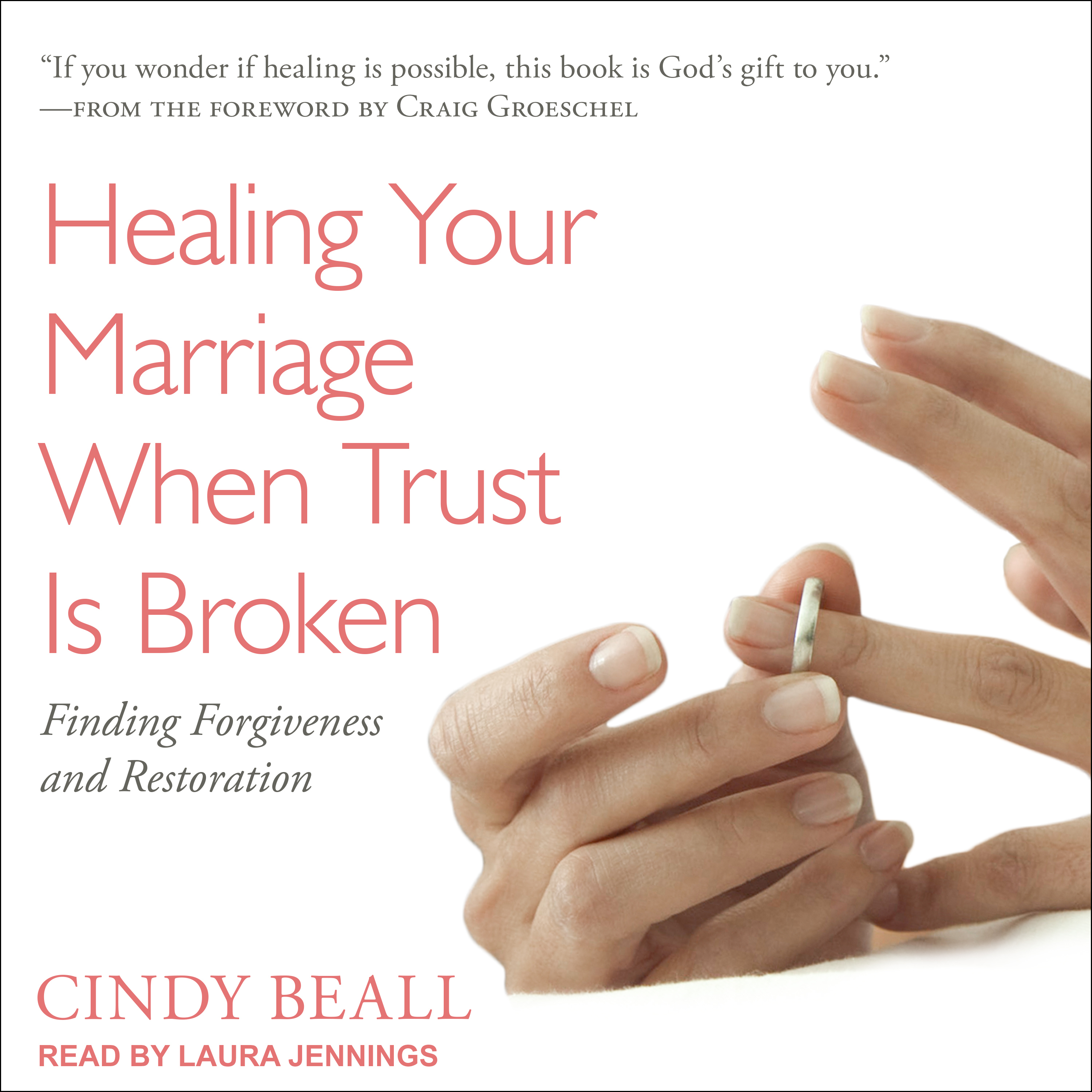 Printable Healing Your Marriage When Trust Is Broken: Finding Forgiveness and Restoration Audiobook Cover Art