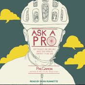 Ask a Pro: Deep Thoughts and Unreliable Advice from Americas Foremost Cycling Sage Audiobook, by Phil Gaimon