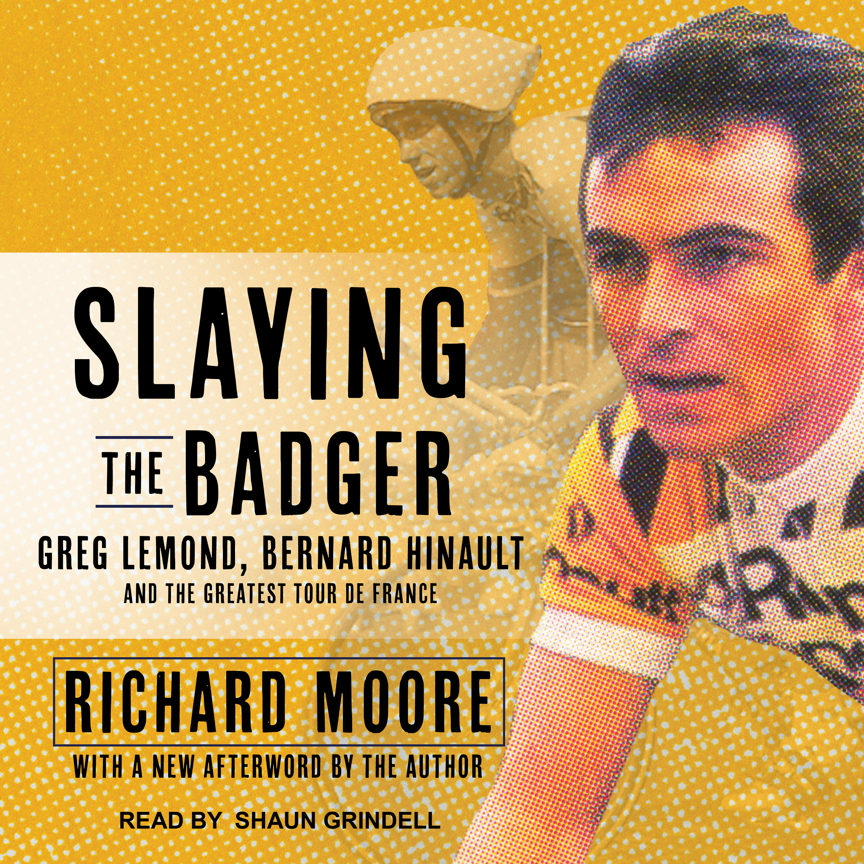 Printable Slaying the Badger: Greg LeMond, Bernard Hinault, and the Greatest Tour de France Audiobook Cover Art