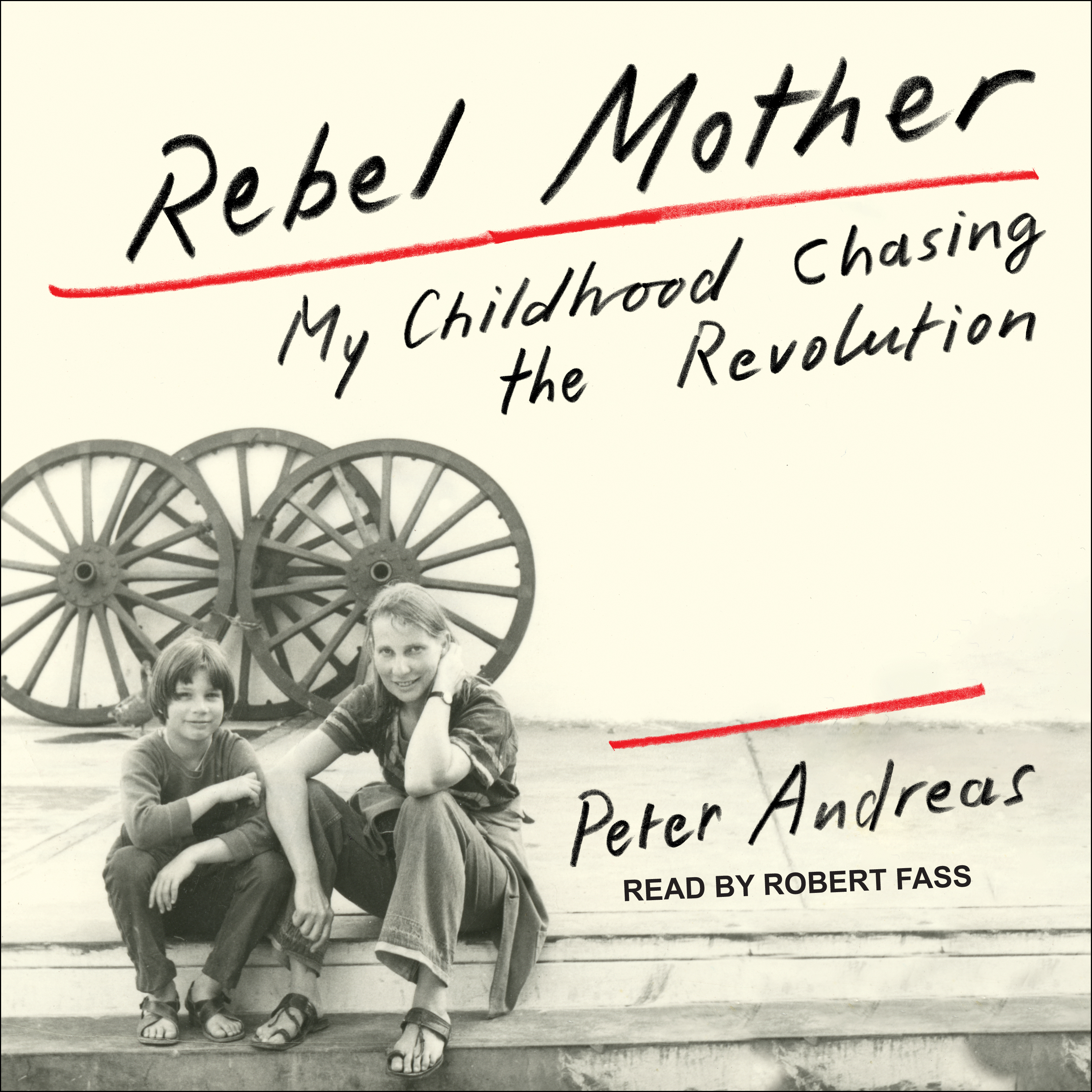 Printable Rebel Mother: My Childhood Chasing the Revolution Audiobook Cover Art