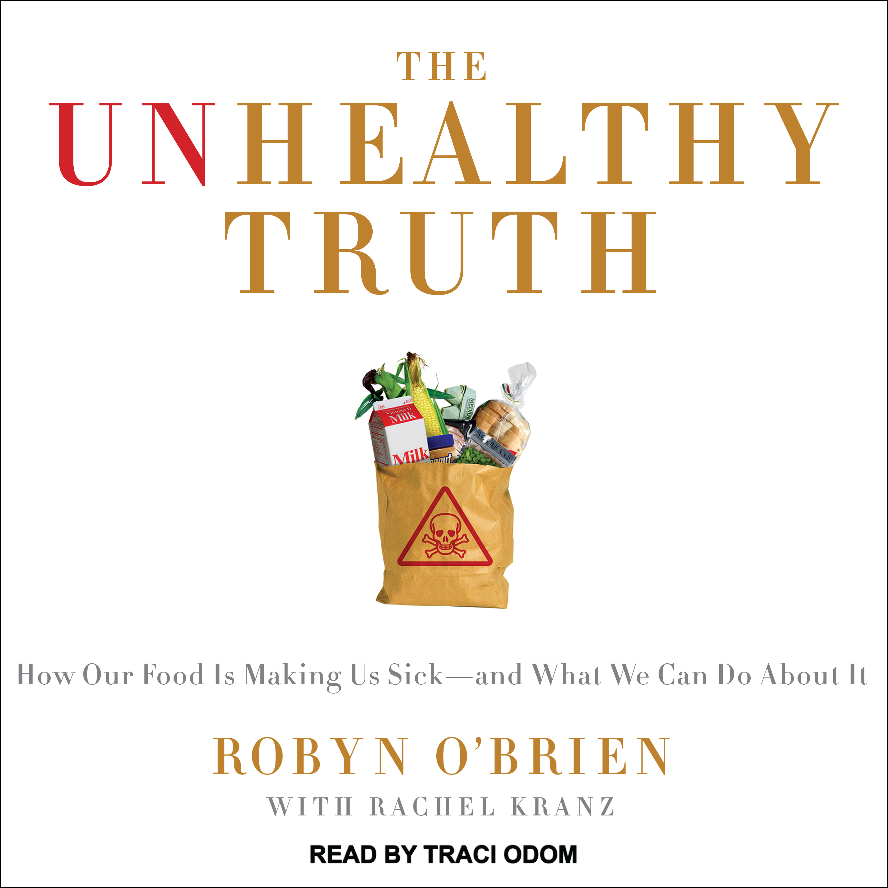 Printable The Unhealthy Truth: One Mother's Shocking Investigation into the Dangers of America's Food Supply-- and What Every Family Can Do to Protect Itself Audiobook Cover Art