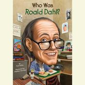 Who Was Roald Dahl?, by True Kelley