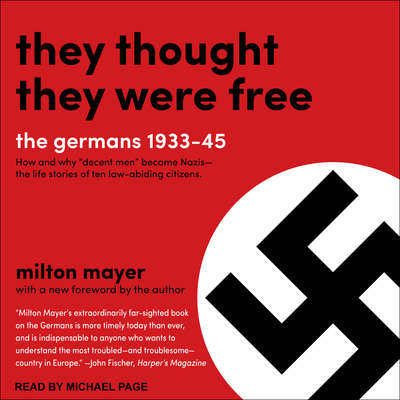 They Thought They Were Free: The Germans, 1933-45 Audiobook, by Milton Mayer