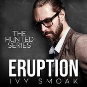 Eruption (The Hunted Series Book 3) Audiobook, by Ivy Smoak