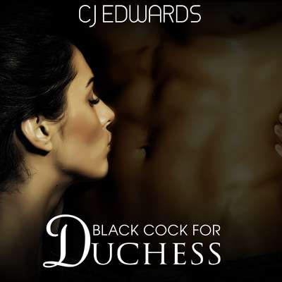 Black Cock For Duchess Audiobook, by C J Edwards