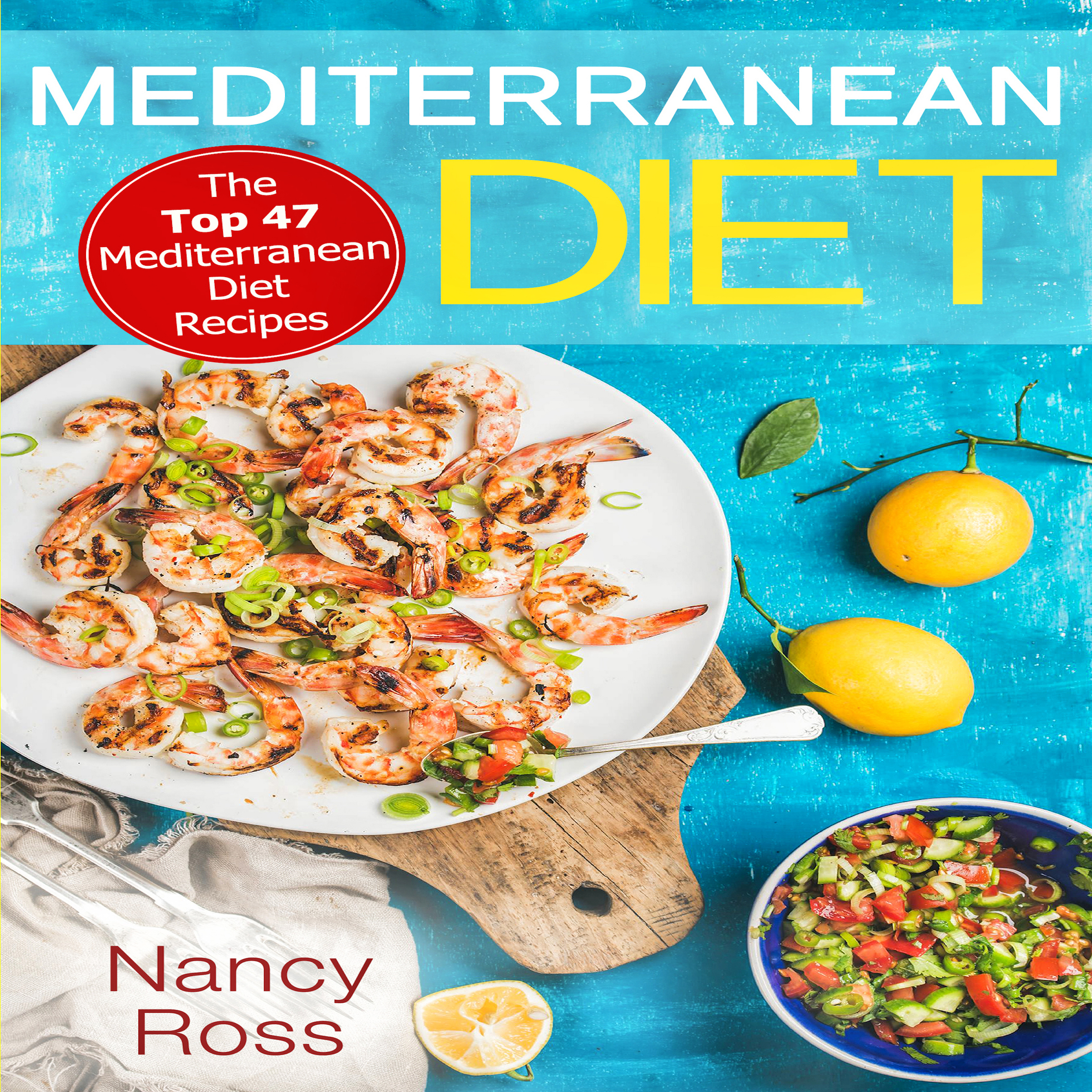 Printable Mediterranean Diet: The Top 47 Mediterranean Diet Recipes Audiobook Cover Art