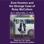 Zora Hurston and the Strange Case of Ruby McCollum Audiobook, by C. Arthur Ellis