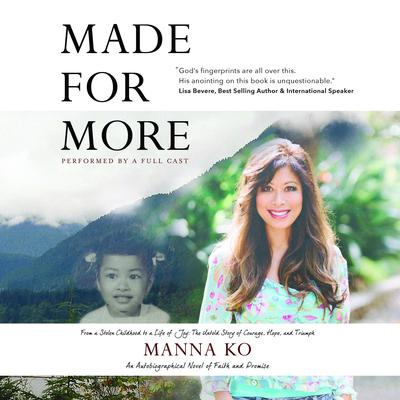 Made For More: An Autobiographical Novel of Faith and Promise Audiobook, by Manna Ko