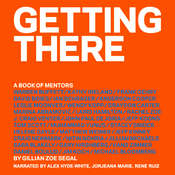 Getting There: A Book of Mentors Audiobook, by GIllian Zoe Segal