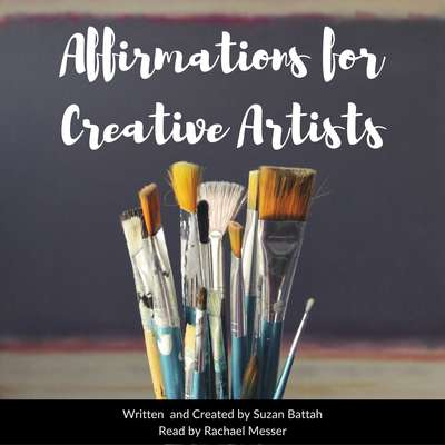 Affirmations for Creative Artists Audiobook, by Suzan Battah
