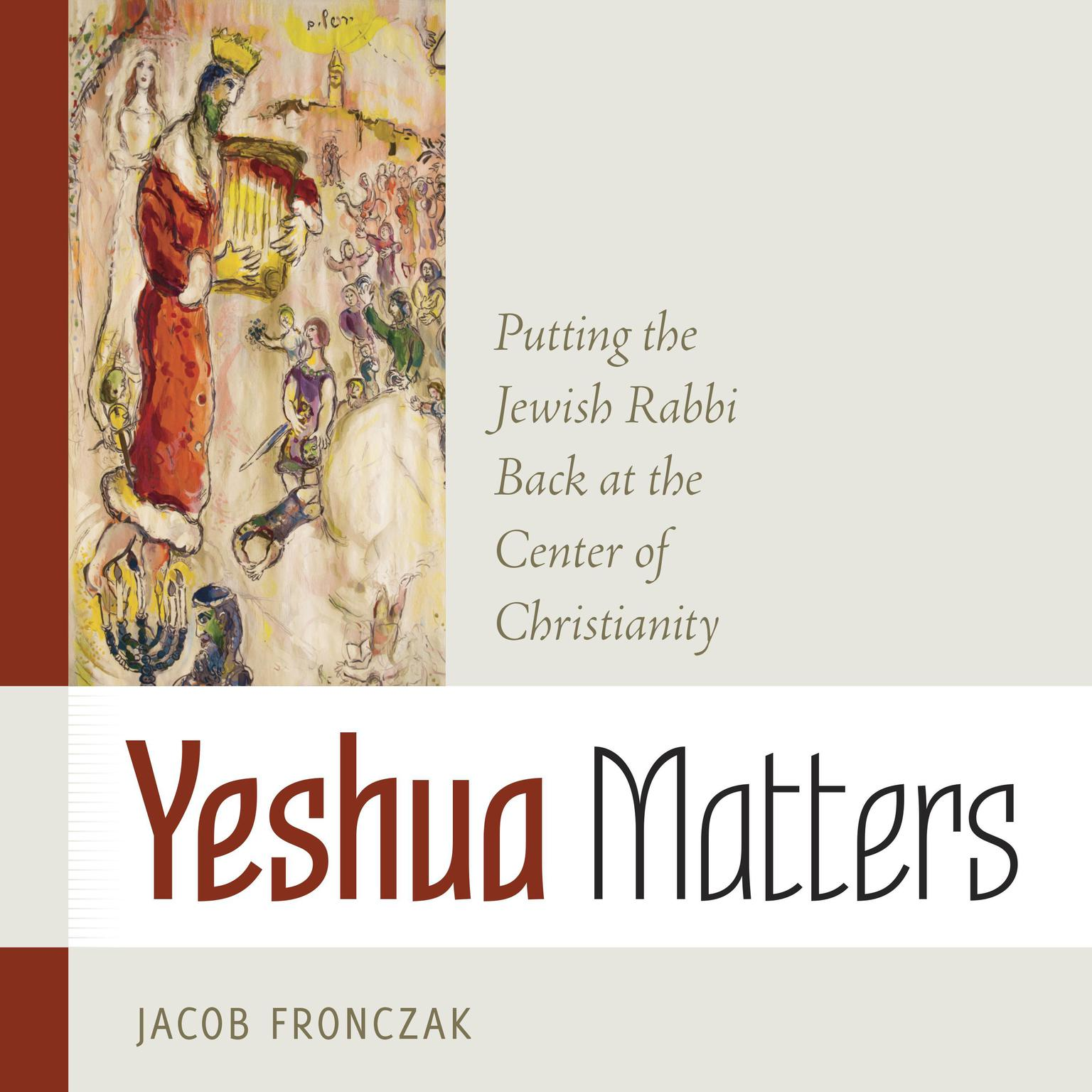Printable Yeshua Matters: Putting the Jewish Rabbi Back at the Center of Christianity Audiobook Cover Art