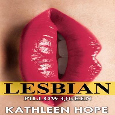 Lesbian: Pillow Queen Audiobook, by Kathleen Hope