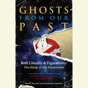Ghosts from Our Past: Both Literally and Figuratively: A Study of the Paranormal, by Erin Gilbert, Abby L. Yates, Andrew Shaffer
