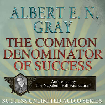 The Common Denominator of Success Audiobook, by Albert E. N. Gray
