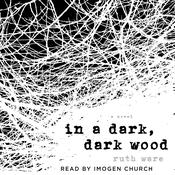 In a Dark, Dark Wood, by Ruth Ware