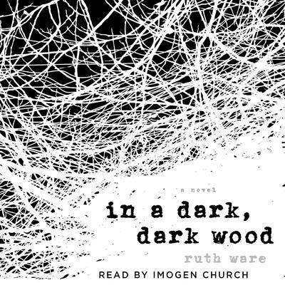 In a Dark, Dark Wood Audiobook, by