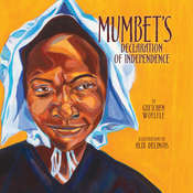 Mumbets Declaration of Independence Audiobook, by Gretchen Woelfle
