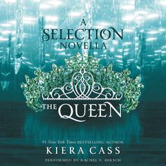 The Queen: A Novella Audiobook, by Kiera Cass