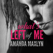 Whats Left of Me Audiobook, by Amanda Maxlyn
