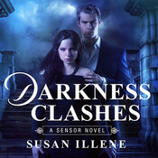 Darkness Clashes Audiobook, by Susan Illene