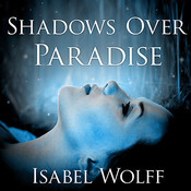 Shadows over Paradise: A Novel, by Isabel Wolff