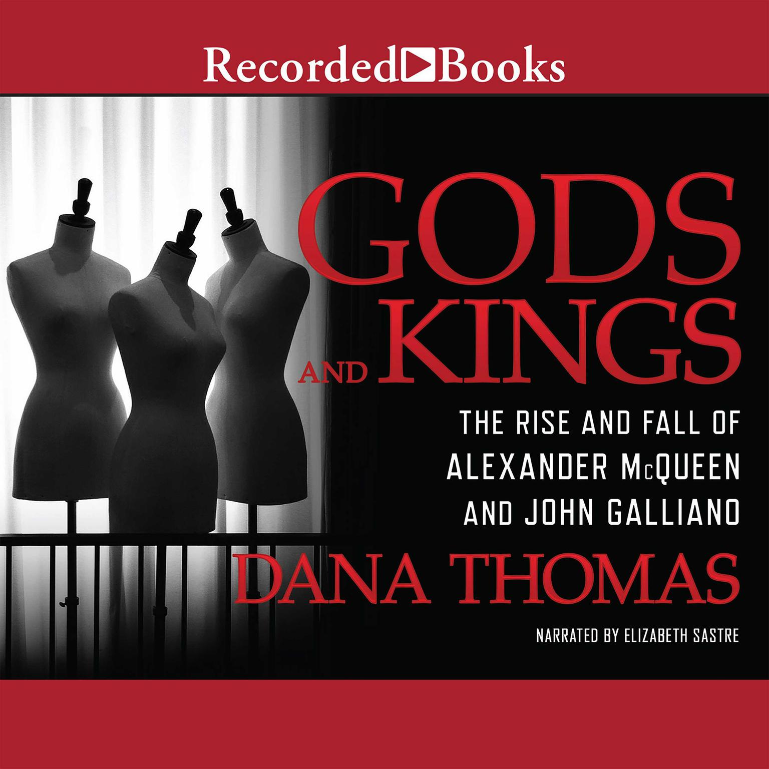 Printable Gods and Kings: The Rise and Fall of Alexander McQueen and John Galliano Audiobook Cover Art
