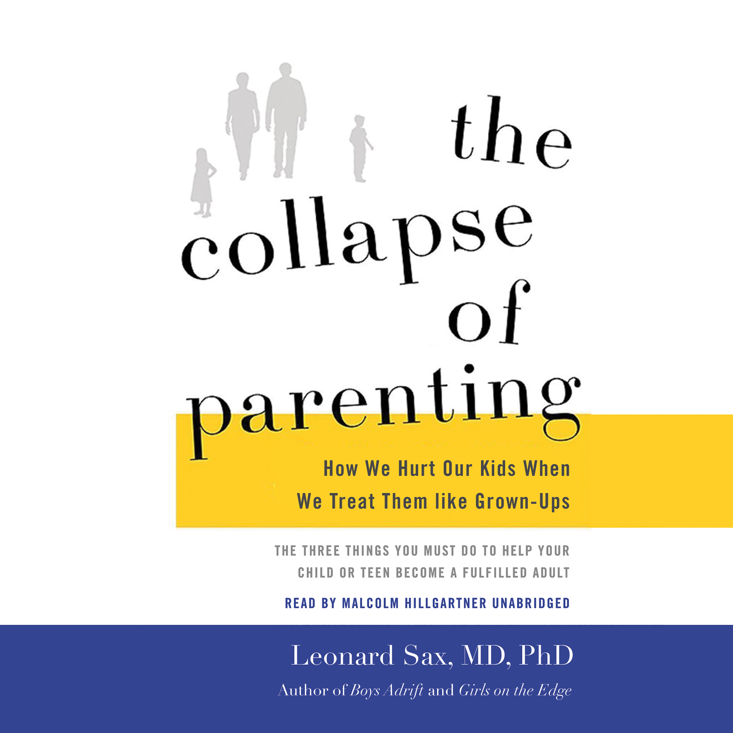 Printable The Collapse of Parenting: How We Hurt Our Kids When We Treat Them like Grown-Ups Audiobook Cover Art