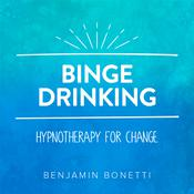 Stop Binge Drinking—Hypnotherapy for Change Audiobook, by Benjamin  Bonetti
