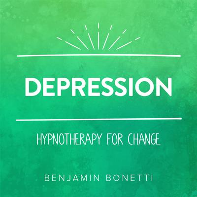 Depression—Hypnotherapy for Change Audiobook, by Benjamin  Bonetti