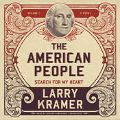 The American People, Vol. 1: Search for My Heart Audiobook, by Larry Kramer