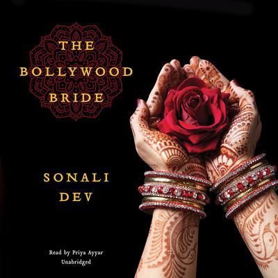 The Bollywood Bride Audiobook, by Sonali Dev