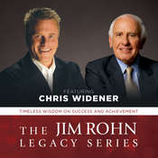 The Jim Rohn Legacy Series: Timeless Wisdom on Success and Achievement , by Chris Widener, Chris Widener