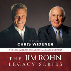 The Jim Rohn Legacy Series: Timeless Wisdom on Success and Achievement  Audiobook, by Chris Widener