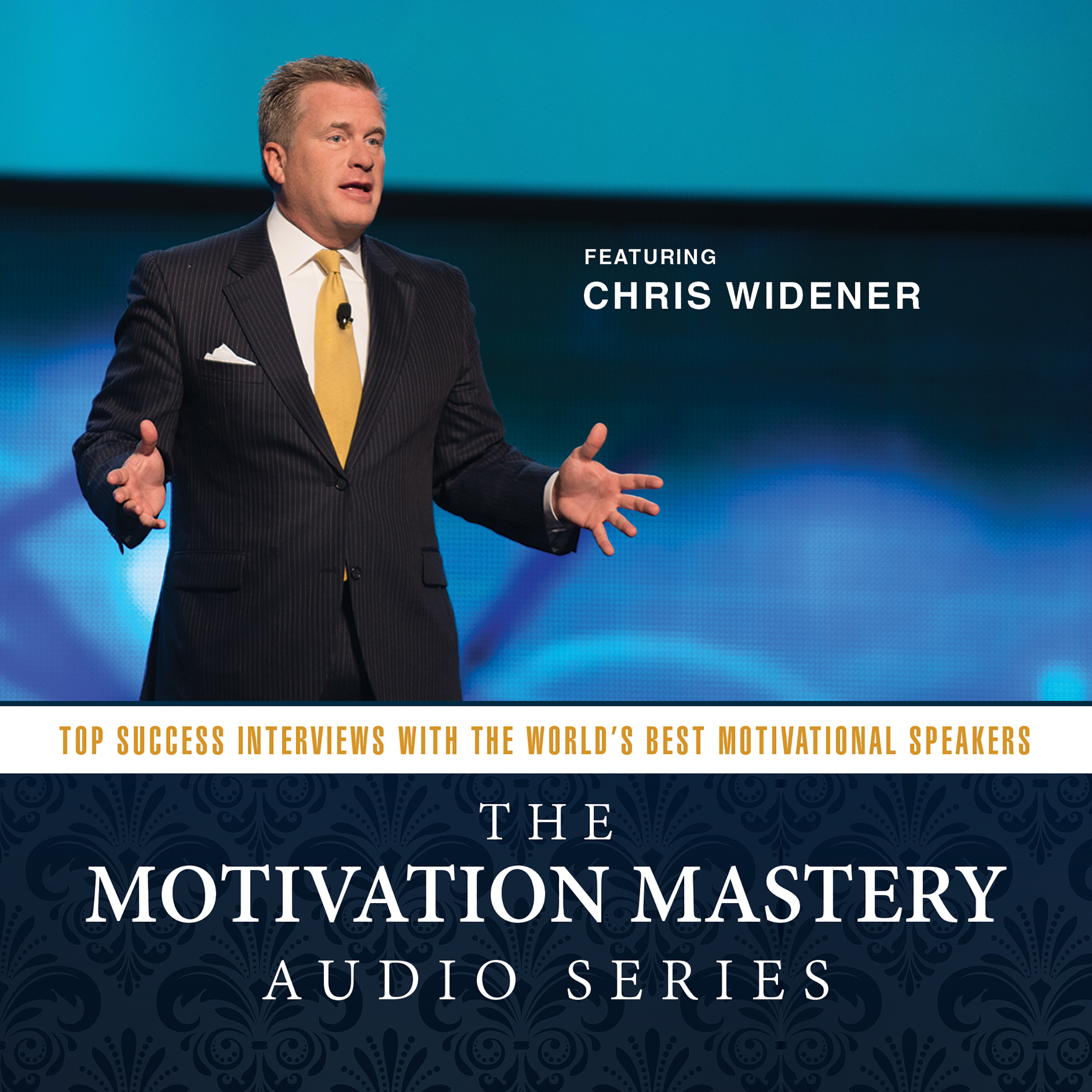Printable The Motivation Mastery Audio Series: Top Success Interviews with the World's Best Motivational Speakers Audiobook Cover Art