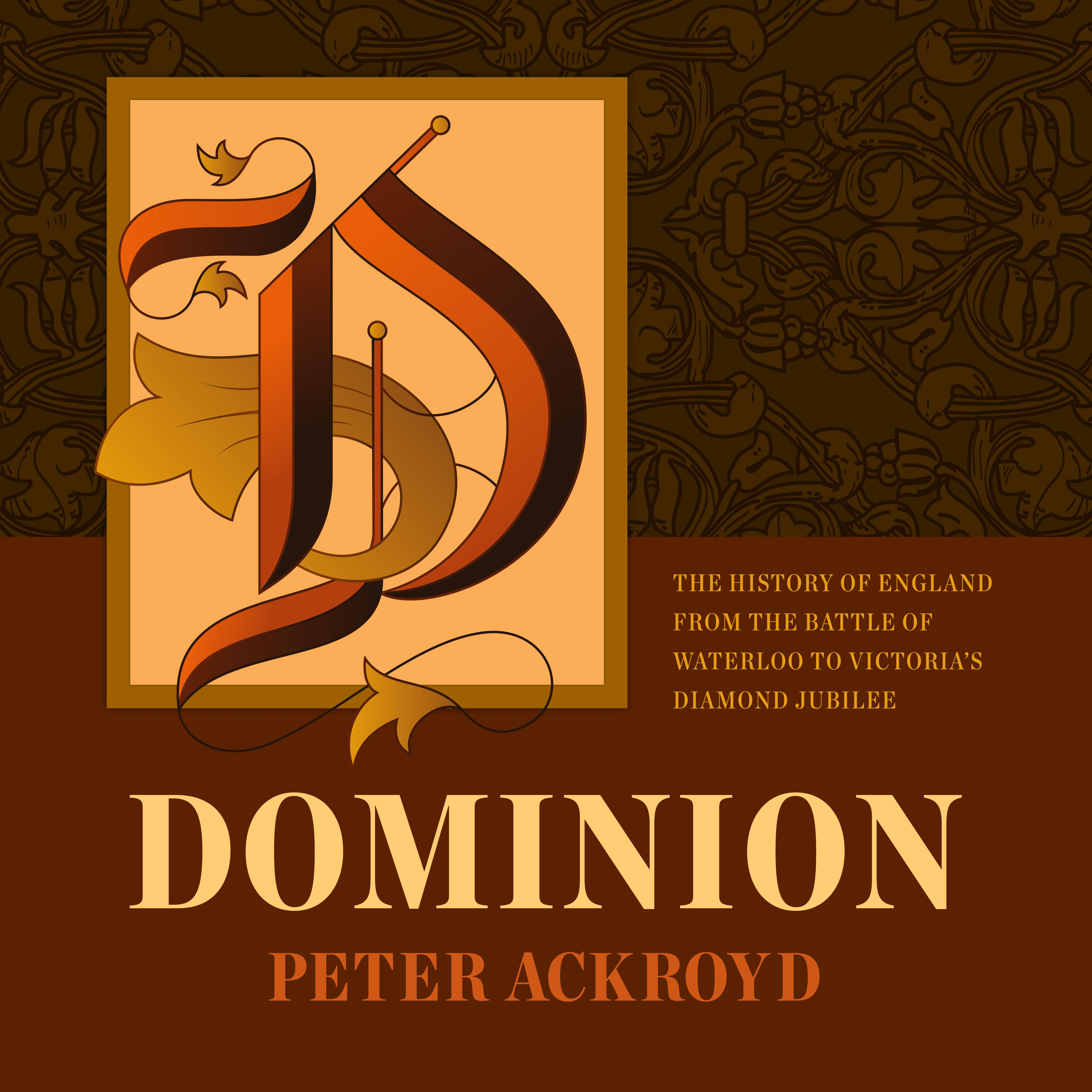Printable Dominion: The History of England from the Battle of Waterloo to Victoria's Diamond Jubilee Audiobook Cover Art