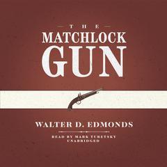 The Matchlock Gun Audiobook, by Walter D. Edmonds