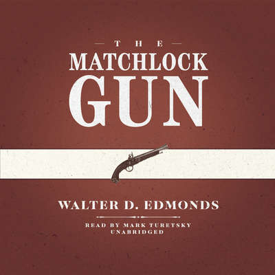 The Matchlock Gun Audiobook, by Walter D. Edmonds
