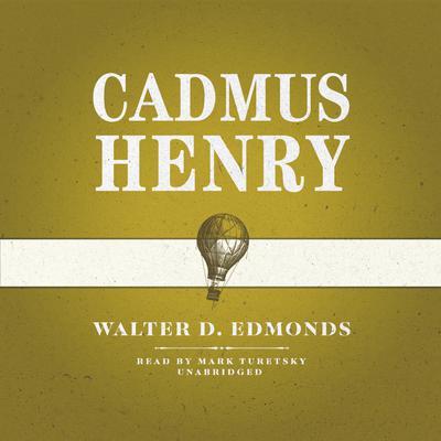 Cadmus Henry Audiobook, by Walter D. Edmonds