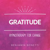Gratitude—Hypnotherapy For Change Audiobook, by Benjamin  Bonetti