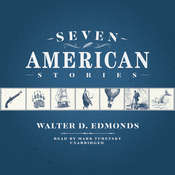 Seven American Stories Audiobook, by Walter D. Edmonds