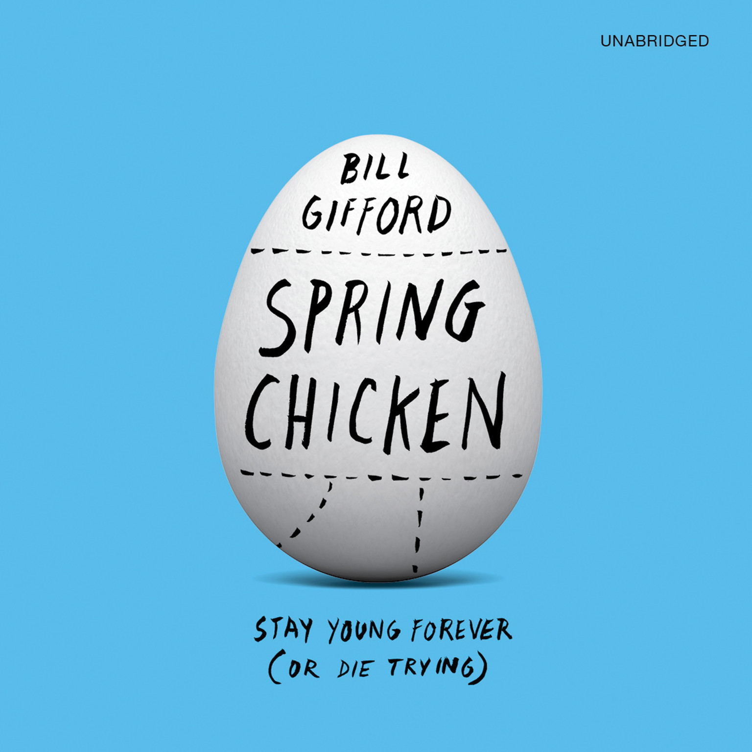 Printable Spring Chicken: Stay Young Forever (or Die Trying) Audiobook Cover Art